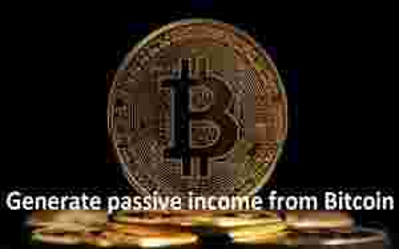 Generate-passive income from bitcoin